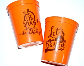16oz Plastic Cups - Let's Get Basted! Oh Snap! Happy Thanksgiving - Set of 12