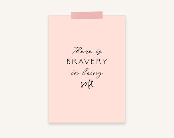 There is Bravery in Being Soft Printable Quote: Small Printable Quote Wall Art, Pink Printable Quote, Inspirational Quotes Wall Art