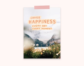Choose Happiness Printable: Small Printable Wall Art, Flowers and Mountains Wall Art, Inspirational Quote Printable, Law of Attraction