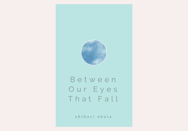 Between Our Eyes That Fall: Poetry book by Shihori Obata image 0