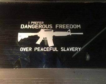 "Dangerous Freedom decal 10"" long"
