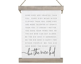 Be the nice kid sign - Be the kind kid - Large Hanging Canvas Banner Sign - 3 sizes - Kids Room - Kids quote - Some kids are smarter