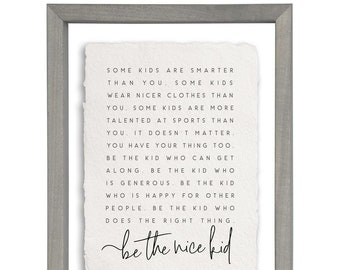 Be the nice kid sign - Be the kind kid - Floating Frame Wall Art - Kids Room wall decor - Kids quotes - Some kids are smarter - Be the kid