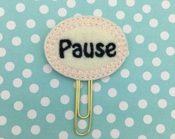 Planner Clip, Pause Planner Clip, Pause Button, Pause, Pause Clip, Planner Accessory, Bookmark Feltie, Erin Condren, Happy Planner