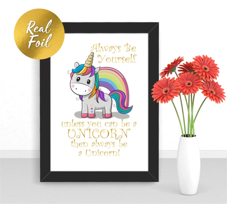 Foil Print  Always Be Yourself  Unicorn Quote  Unframed image 0