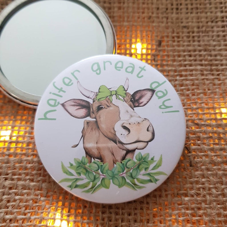 Cow Pocket Mirror  Heifer Great Day  Funny Cow Quote  58mm image 0