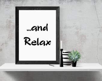 and Relax, A4, A3 Printable Wall Art, Instant Download, Motivational Quote, Black and White Print,
