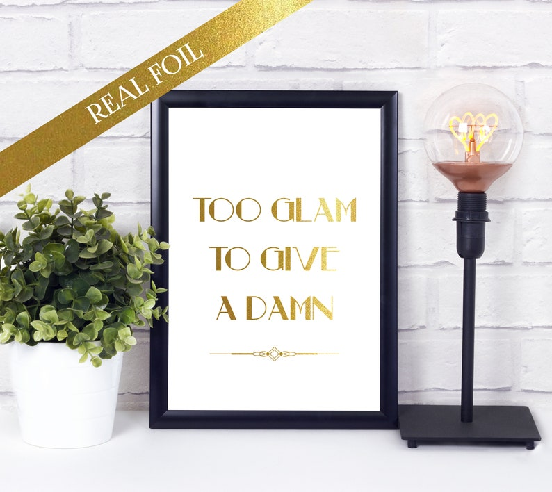 Foil Print  Too Glam To Give A Damn Quote  Unframed Print  image 0