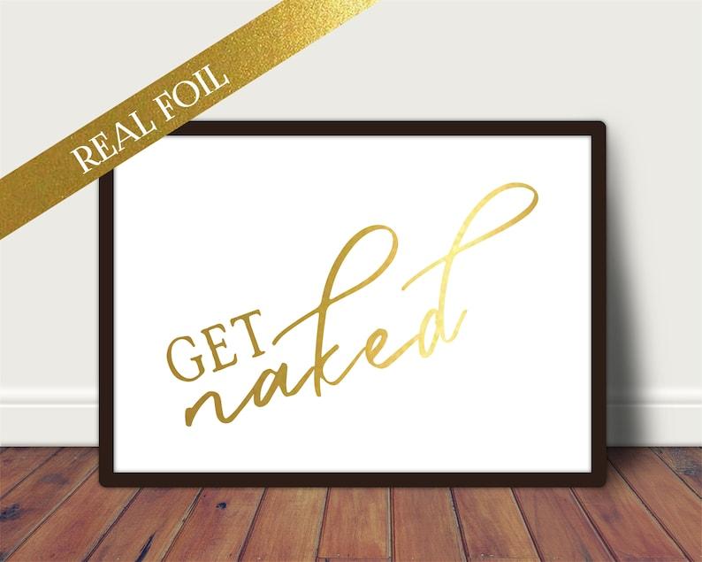 a4 Foil Print  Get Naked Bathroom Sign  Unframed A4/A5 image 0