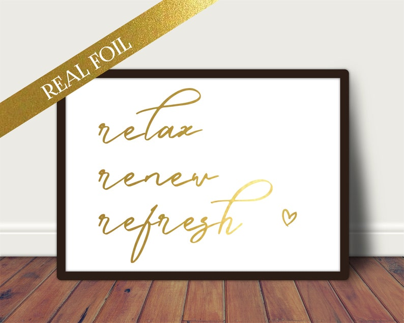 Foil Print  Relax Renew Refresh Bathroom Quote  Unframed image 0