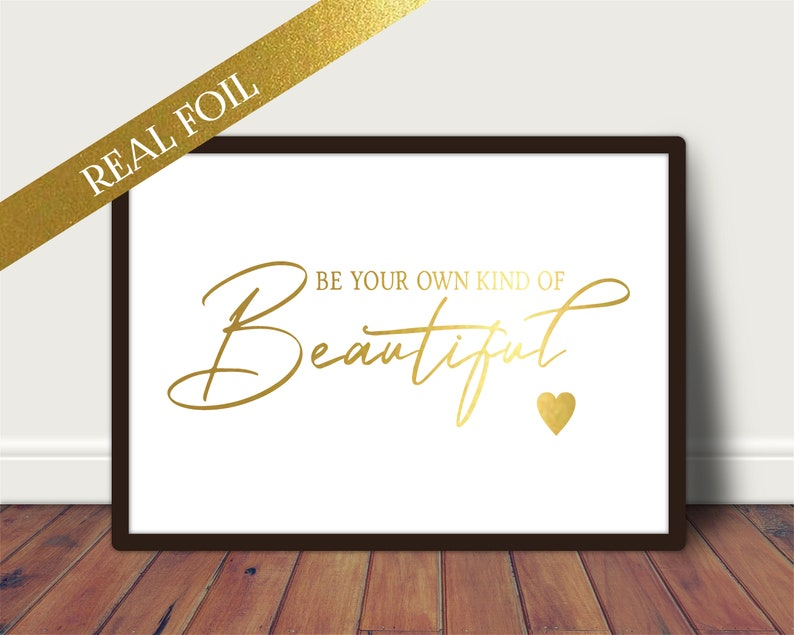 A4 Foil Print  Be Your Own Kind of Beautiful  Unframed A4/A5 image 0