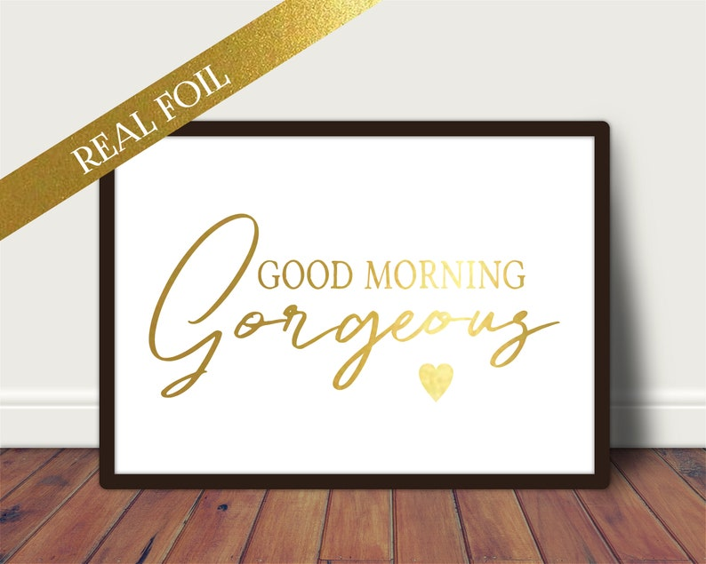 A4 Foil Print  Good Morning Gorgeous Quote  Unframed A4/A5 image 0