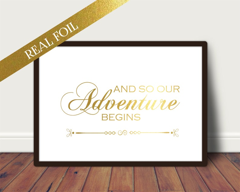 Wedding Sign  And So Our Adventure Begins  Unframed Foil image 0