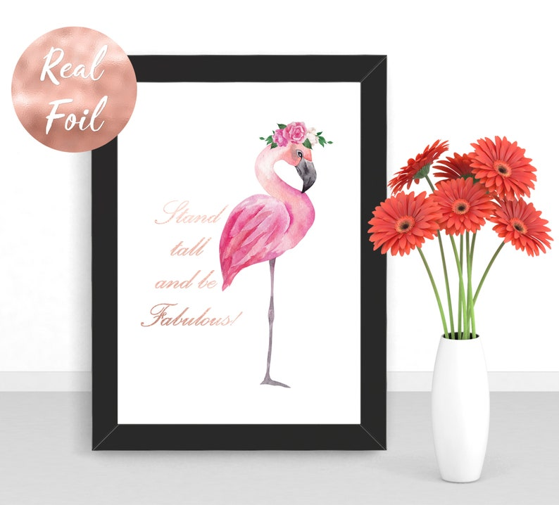 Stand Tall and Be Fabulous Quote  Flamingo Unframed A4 Print image 0