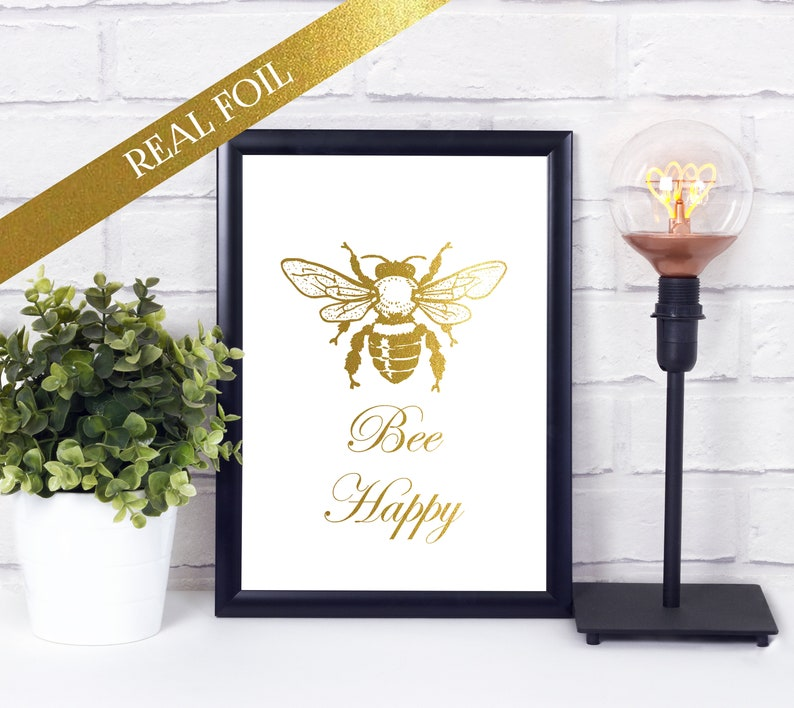 Bee Happy  Gold Foil Quote  Unframed Foil Print  Bumblebee image 0