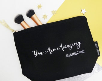 You Are Amazing Make Up bag