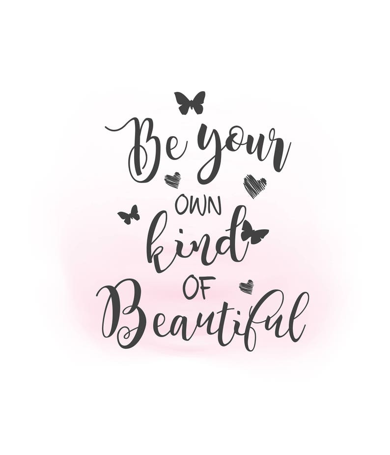 Be Your Own Kind Of Beautiful Svg Clipart Inspirational Quote