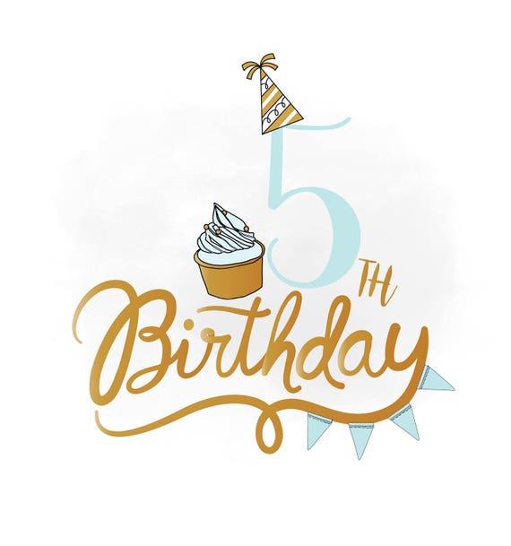5th Birthday Svg Clipart Baby Boy Birthday Quote Birthday Etsy