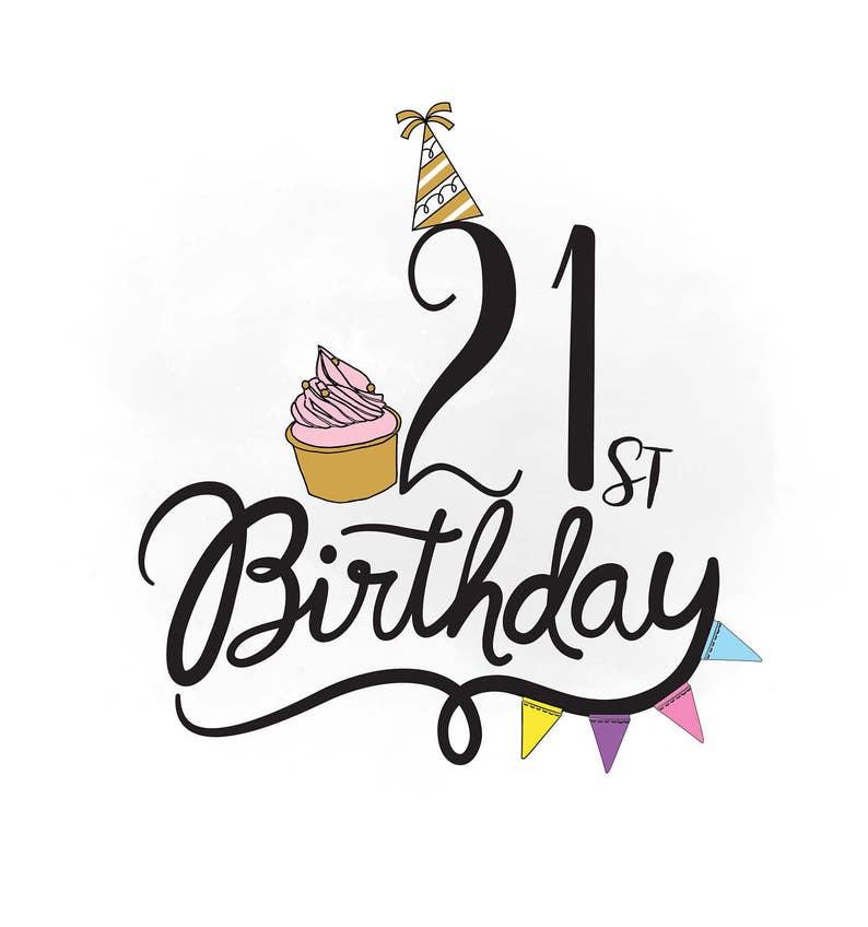 21st Birthday Svg Clipart Birthday Quote Cupcake Svg