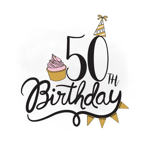 50th birthday svg clipart birthday quote cupcake svg rh etsy com 50th birthday clipart images 50th birthday clipart