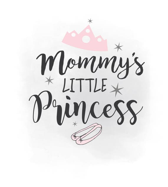 Mommys Little Princess Svg Clipart Baby Girl Quote Etsy