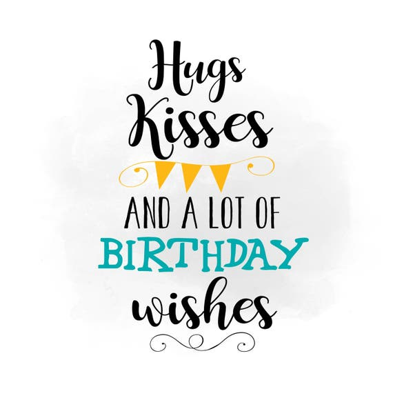 hugs kisses birthday wishes svg clipart birthday quote word etsy rh etsy com clip art belated birthday wishes clip art belated birthday wishes