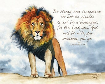 Lion Artwork Bible Verse Courage Scripture, Joshua 1:9, from Watercolor Painting by Cheryl Casey