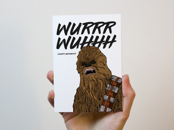 Chewbacca Birthday Card Star Wars Birthday Card Star Wars Etsy