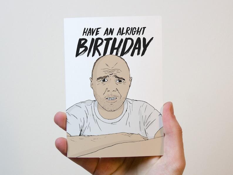 Karl Pilkington Birthday Card An Idiot Abroad Have