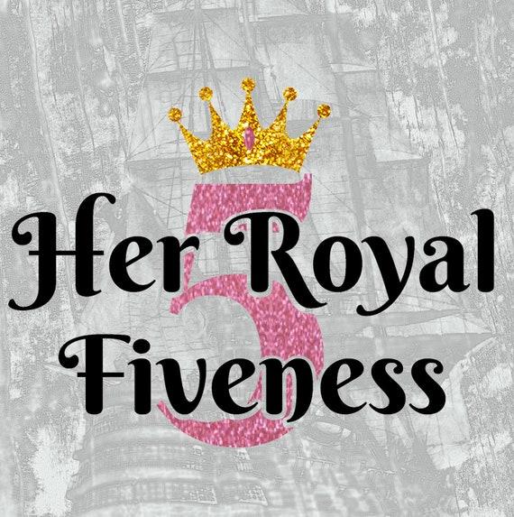 Her Royal Fiveness 5th Birthday Funny T Shirt Glitter Etsy
