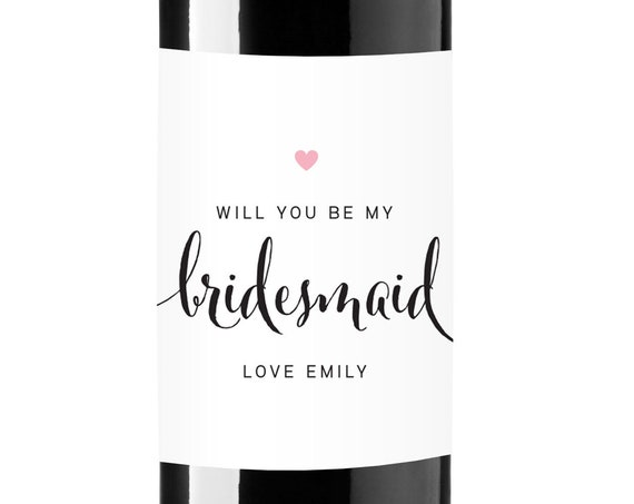 Heart Bridesmaid Proposal Gift Wine Labels- Will You Be My Bridesmaid?