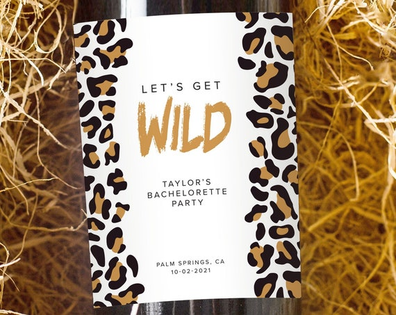 Wild Wine Labels, Bachelorette, Birthday, Party Favors, Personalized, Custom, Let's Get Wild, Animal Print, Leopard, Cheetah, Jaguar, Gift