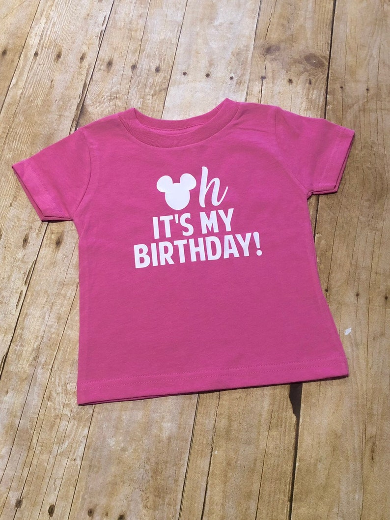 Oh Its My Birthday Shirt Disney