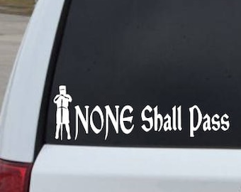 None Shall Pass - Monty Pythin and the Holy Grail Decal