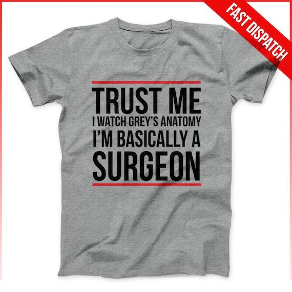Greys Anatomy Shirt Trust Me I Watch Greys Anatomy Im