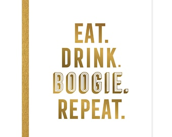 Eat. Drink. Boogie. Repeat. Greeting Card