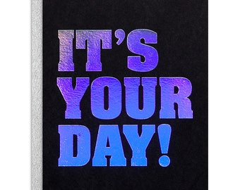 It's Your Day! Greeting Card - Graduation