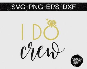 i do crew svg file, bridal party, bride tribe svg, wifey svg, bridesmaid svg, wedding party, bridal svg, wedding gift, shirt dxf, eps, png