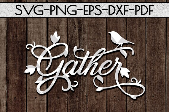 Gather Papercut Cutting File Farmhouse Sign Svg Family Paper Etsy