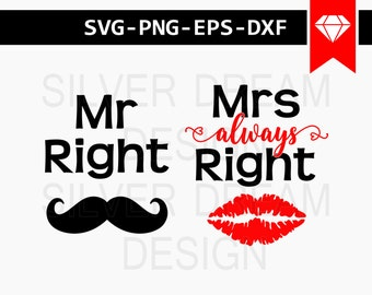 mr right svg file, mrs always right svg, mr and mrs, couple svg, mr and mrs mugs svg, mr and mrs pillows cuttable, mr and mrs shirts design