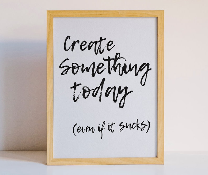 c7fdc20cff879 Create Something Today (Even if it Sucks), Typography Printable Poster,  Quote Poster, Printable Art, DIY Wall Art, Download, Office & Home