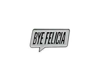Bye Felicia Enamel Lapel Pin