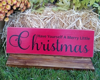 Wood Sign: Have Yourself a Merry little Christmas