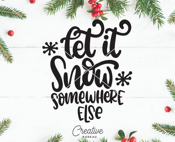 Let It Snow Svg Cut File Christmas Svg Dxf Cut File Let It Etsy