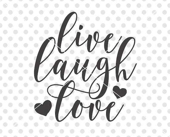 Live Laugh Love SVG Love SVG Love Cut File Love Cutting Etsy Simple Live Laugh Love Quotes