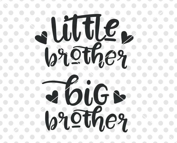 Little Brother Big Brother Svg Dxf Cut File Brother Svg Dxf Etsy