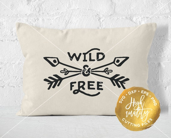 Wild And Free Svg Dxf Cut File Nursery Svg Dxf Cutting File Etsy