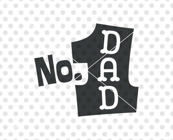 Number One Dad Svg Dxf Cutting File No 1 Dad Svg Cut File Etsy
