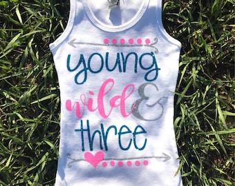 Young, WILD and Three Birthday TANK ONLY 3rd birthday /pink/ Blue/ birthday shirt