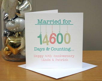 Personalised 40th Anniversary Card - Ruby Anniversary Card - Married For 14600 Days - For Husband/Wife - For Couple - For Him/Her